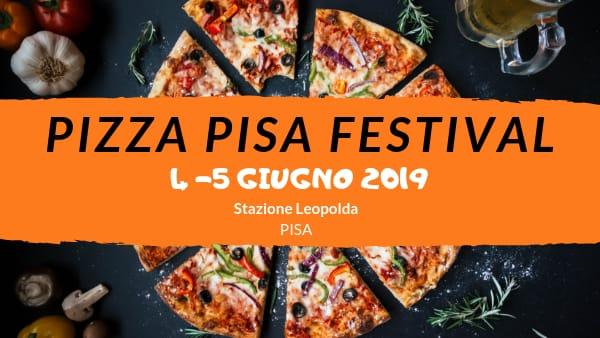 PIZZA PISA FESTIVAL 4 e 5 giugno 2019, stazione Leopolda