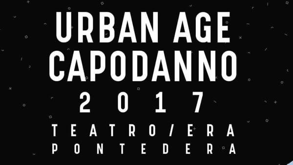 Urban Age, Capodanno 2017 al Teatro Era