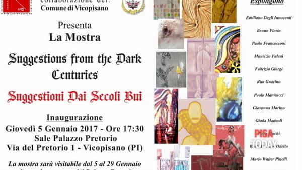 Mostra 'Suggestions from the dark centuries' a Vicopisano